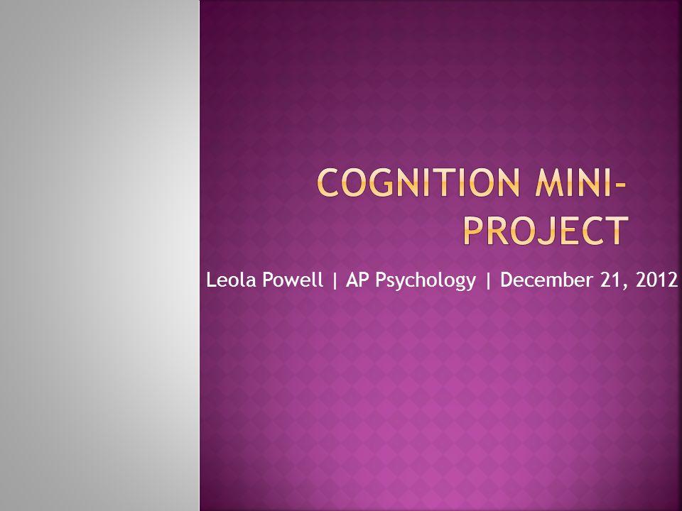 Leola Powell | AP Psychology | December 21, 2012