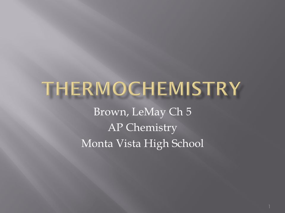 1 Brown, LeMay Ch 5 AP Chemistry Monta Vista High School