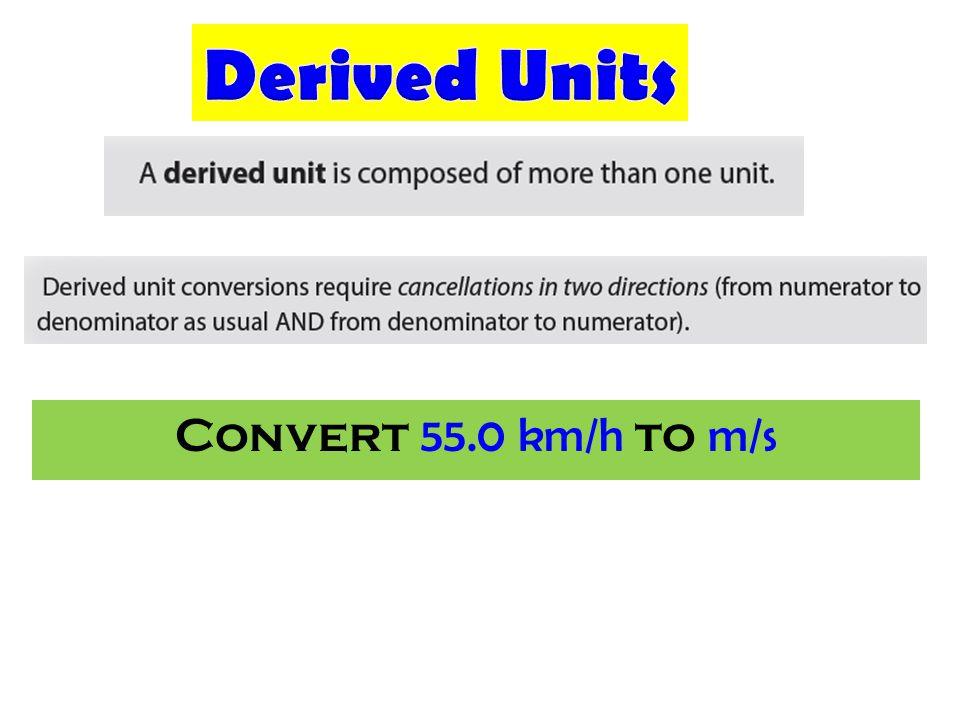 Convert 55.0 km/h to m/s