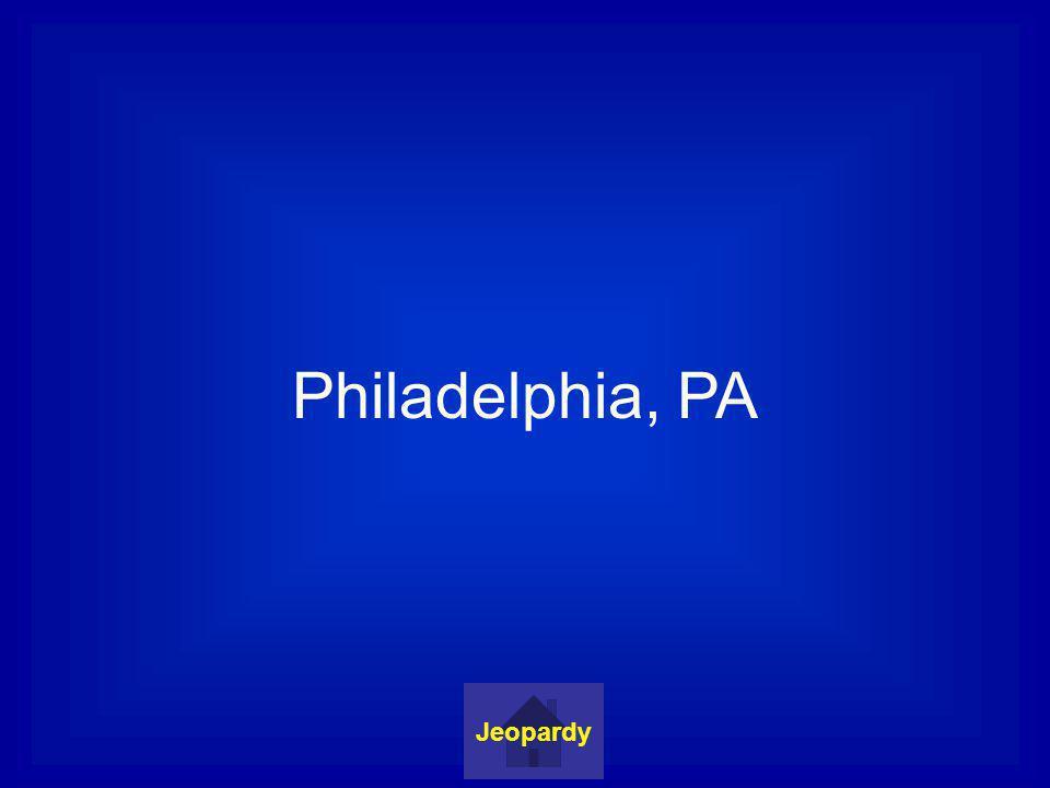 Philadelphia, PA Jeopardy