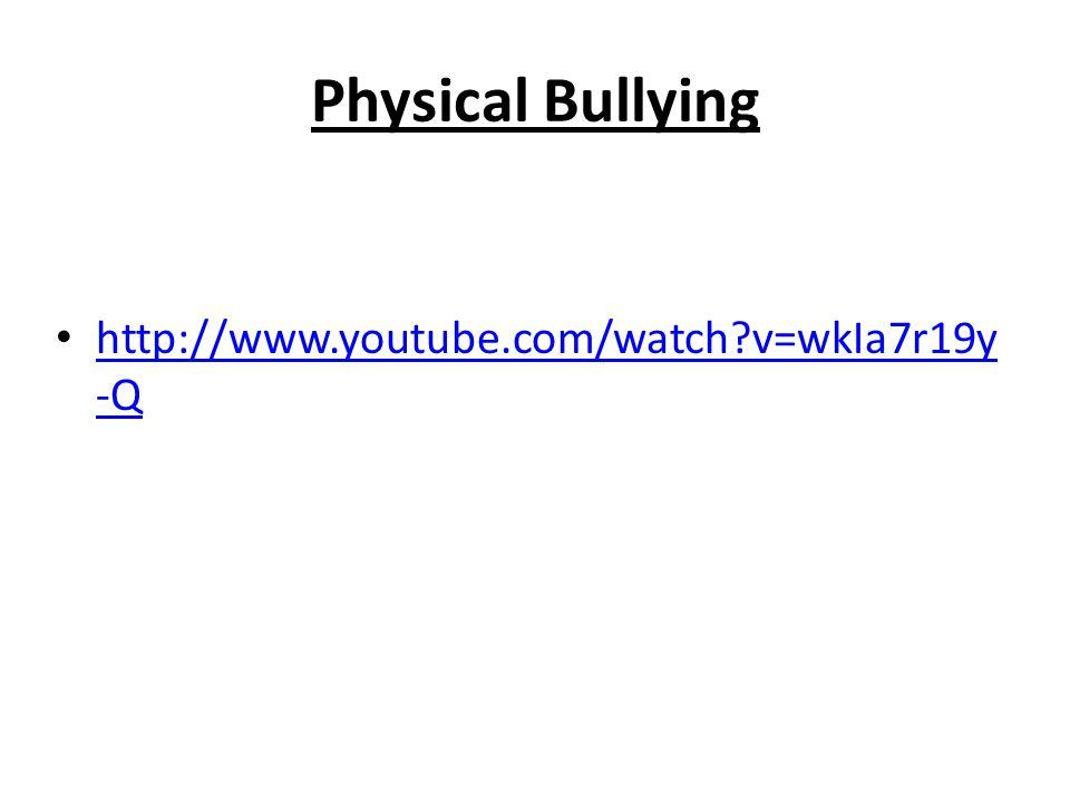Verbal Bullying http://www.youtube.com/watch?v=1j6YA03h m4k&feature=relatedwww.youtube.com/watch?v=1j6YA03h m4k&feature=related