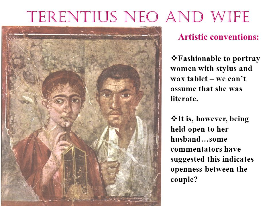 Artistic conventions:  Fashionable to portray women with stylus and wax tablet – we can't assume that she was literate.