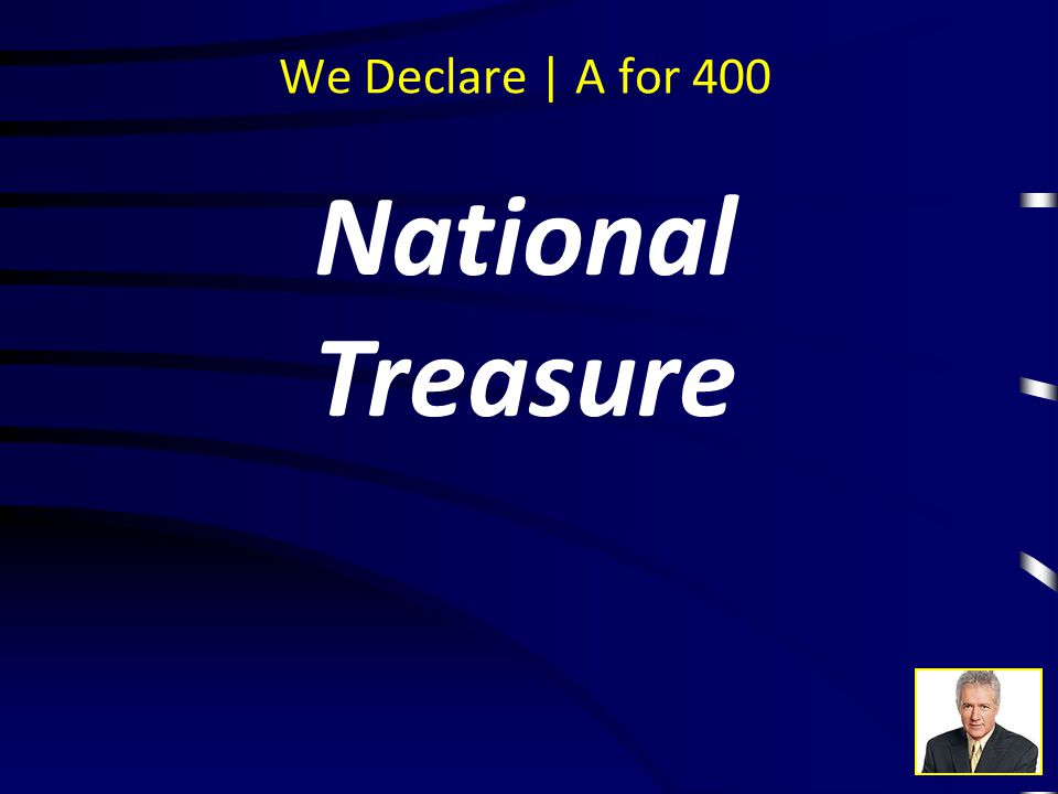 We Declare | Q for 400 Which recent movie claimed the Declaration of Independence has a secret code on the back