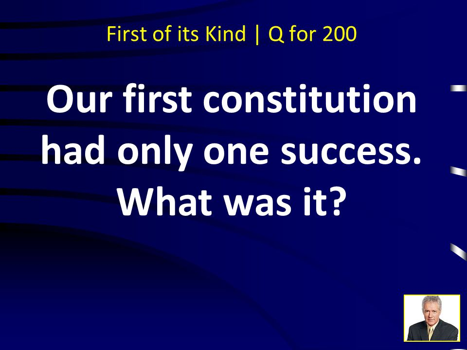 First of its Kind | A for 100 The Articles of Confederation