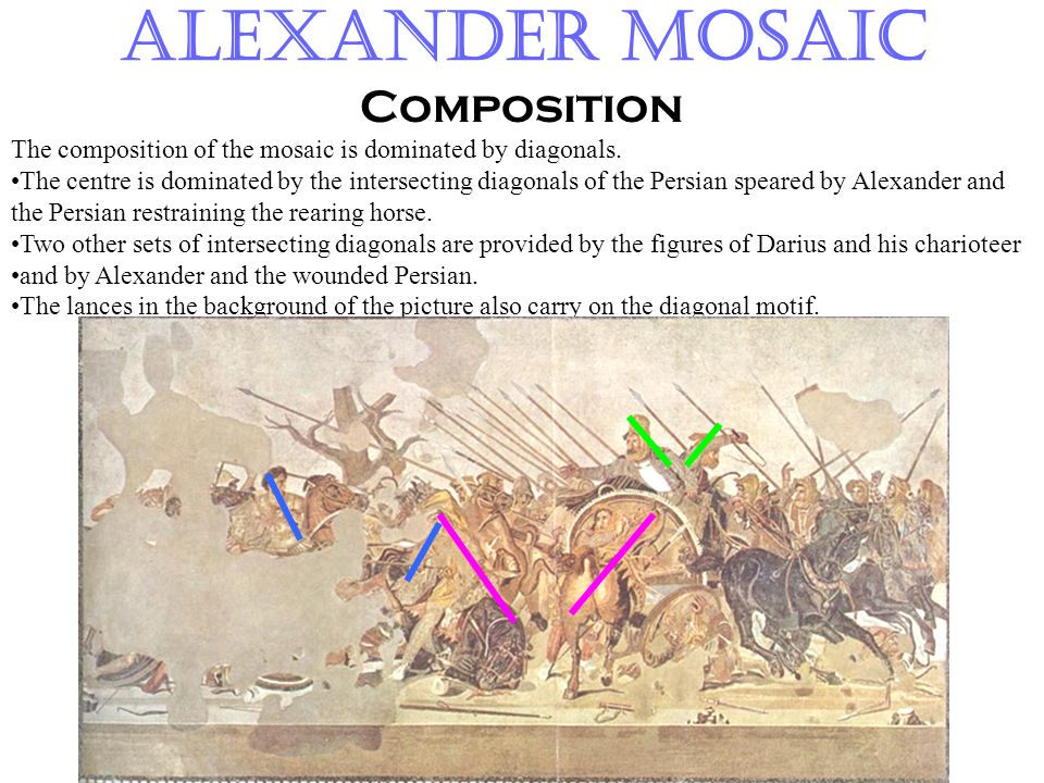Alexander Mosaic Composition The composition of the mosaic is dominated by diagonals. The centre is dominated by the intersecting diagonals of the Per