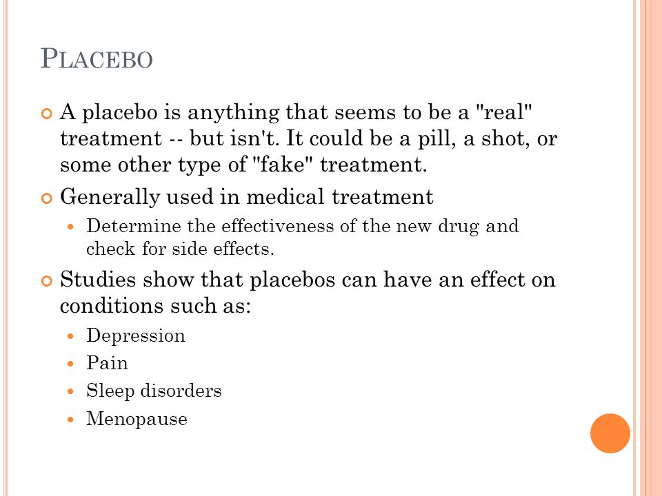 P LACEBO A placebo is anything that seems to be a real treatment -- but isn t.