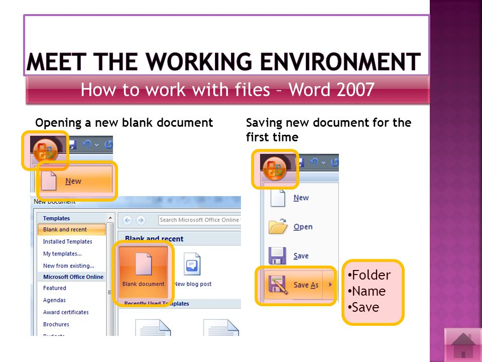 How to work with files – Word 2007 Opening a new blank documentSaving new document for the first time Folder Name Save