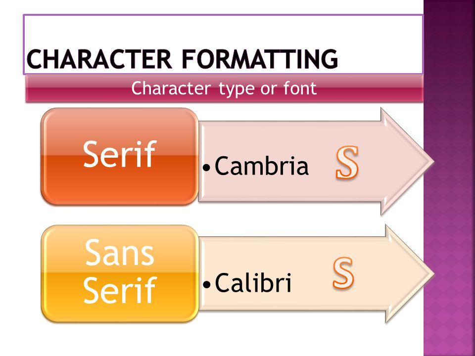 Character type or font Cambria Serif Calibri Sans Serif