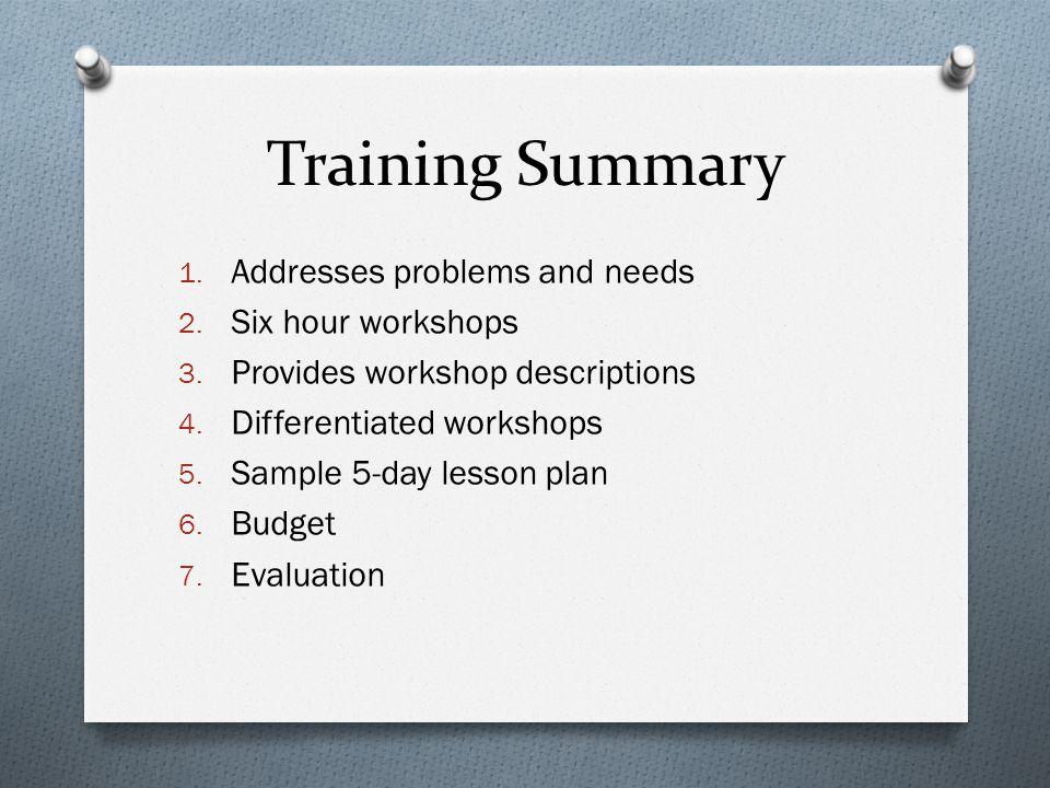 Training Summary 1. Addresses problems and needs 2.