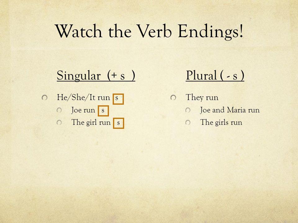 Watch the Verb Endings.