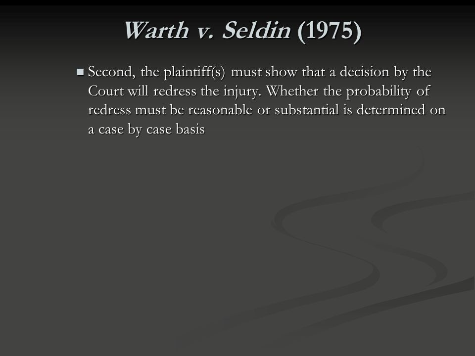Warth v. Seldin (1975) HELD HELD None of the plaintiffs have standing to bring this action against the city of Penfield, NY. None of the plaintiffs pr