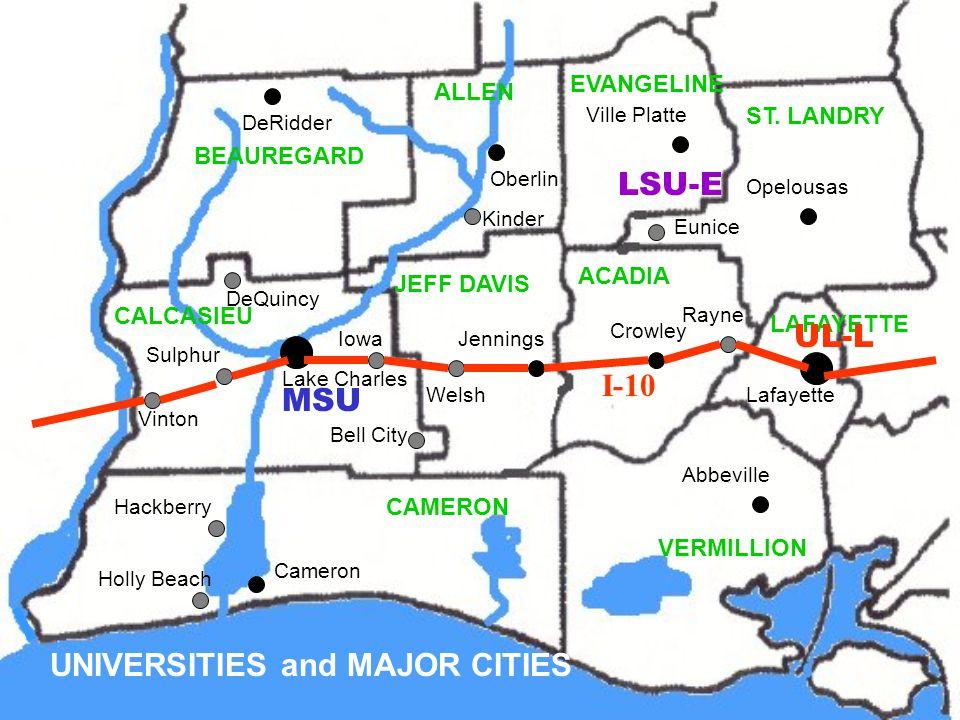 UNIVERSITIES and MAJOR CITIES CAMERON CALCASIEU BEAUREGARD ALLEN EVANGELINE ST.
