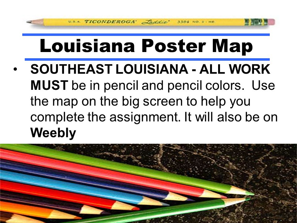 SOUTHEAST LOUISIANA - ALL WORK MUST be in pencil and pencil colors.