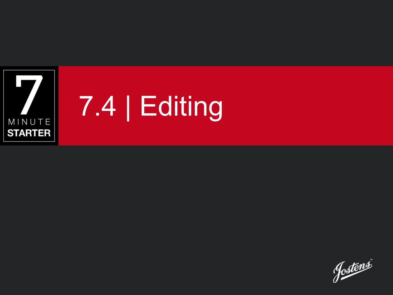 7.4 | Editing