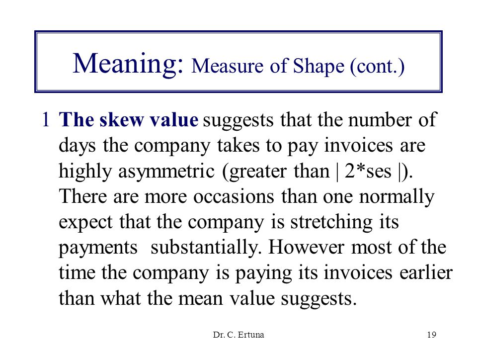 Dr. C. Ertuna18 Example: Measure of C. T. (cont.) Data: St-CE-Ch02-x1-Examples-Slide 33