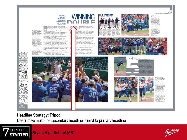 Headline Strategy: Tripod Descriptive multi-line secondary headline is next to primary headline Bryant High School [AR]