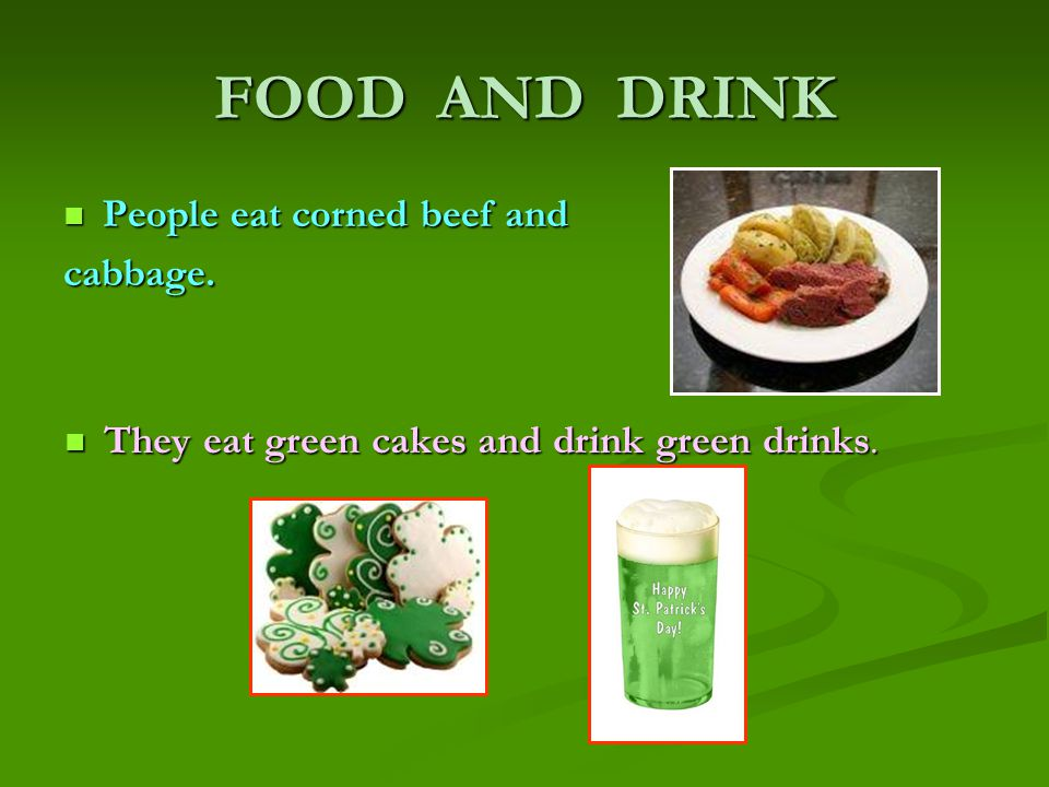 FOOD AND DRINK People eat corned beef and People eat corned beef andcabbage.