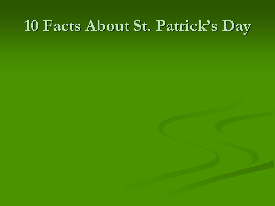10 Facts About St. Patrick's Day