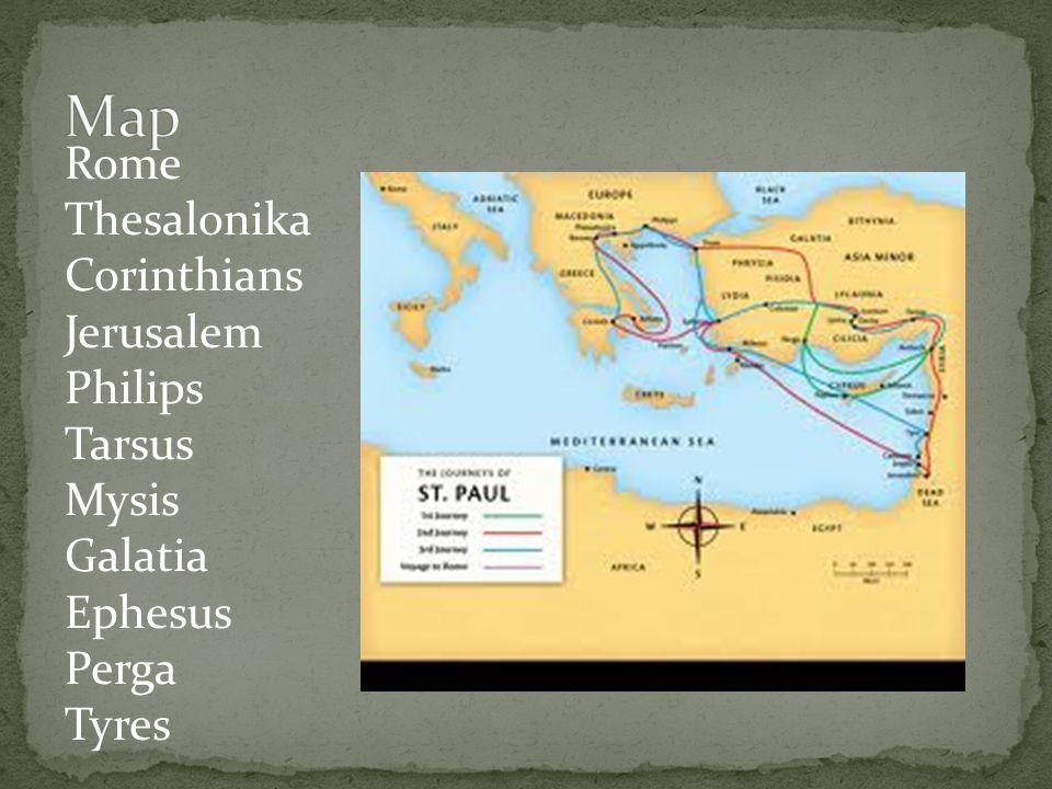 Rome Thesalonika Corinthians Jerusalem Philips Tarsus Mysis Galatia Ephesus Perga Tyres