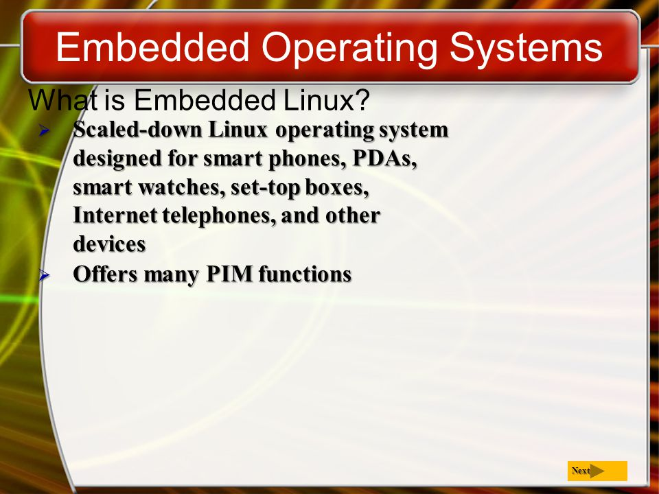 Embedded Operating Systems What is Embedded Linux.