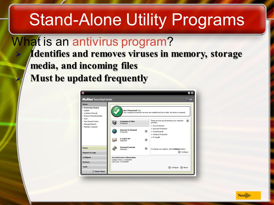 Stand-Alone Utility Programs What is an antivirus program.