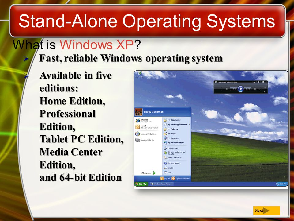  Fast, reliable Windows operating system Stand-Alone Operating Systems What is Windows XP.