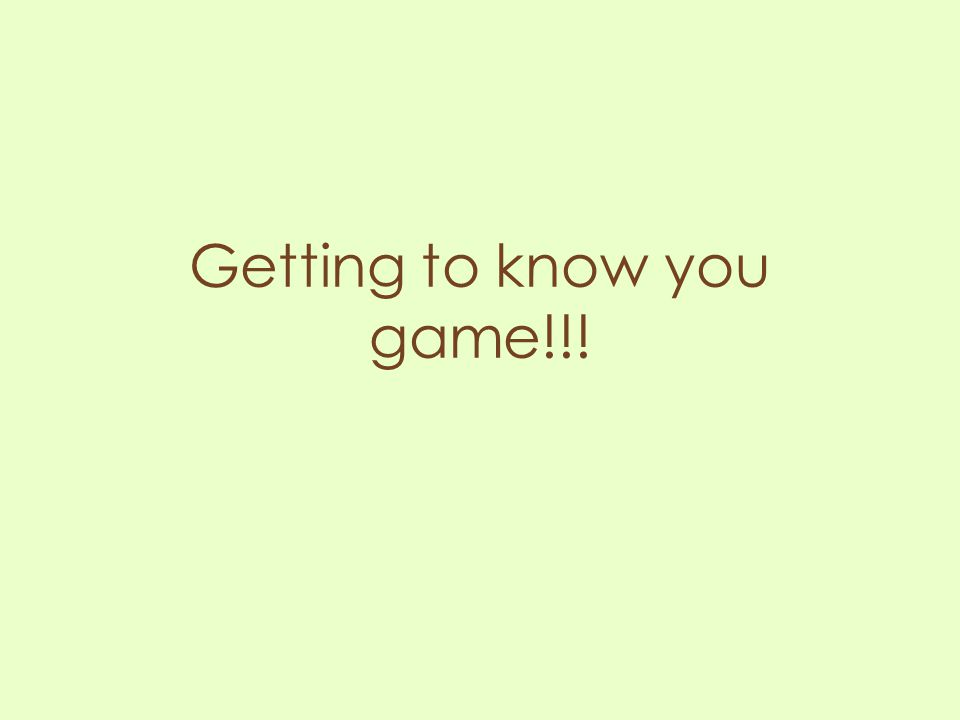 Getting to know you game!!!