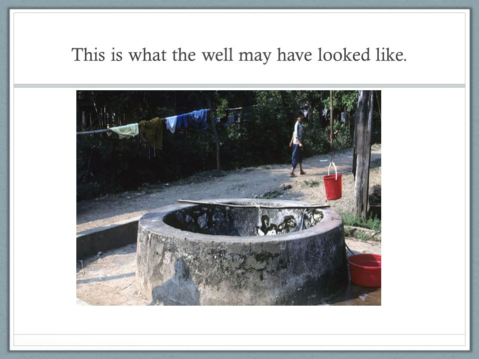 What you would see if you looked down the well* *This is not the exact well my father fell in l but its similar to what he saw.
