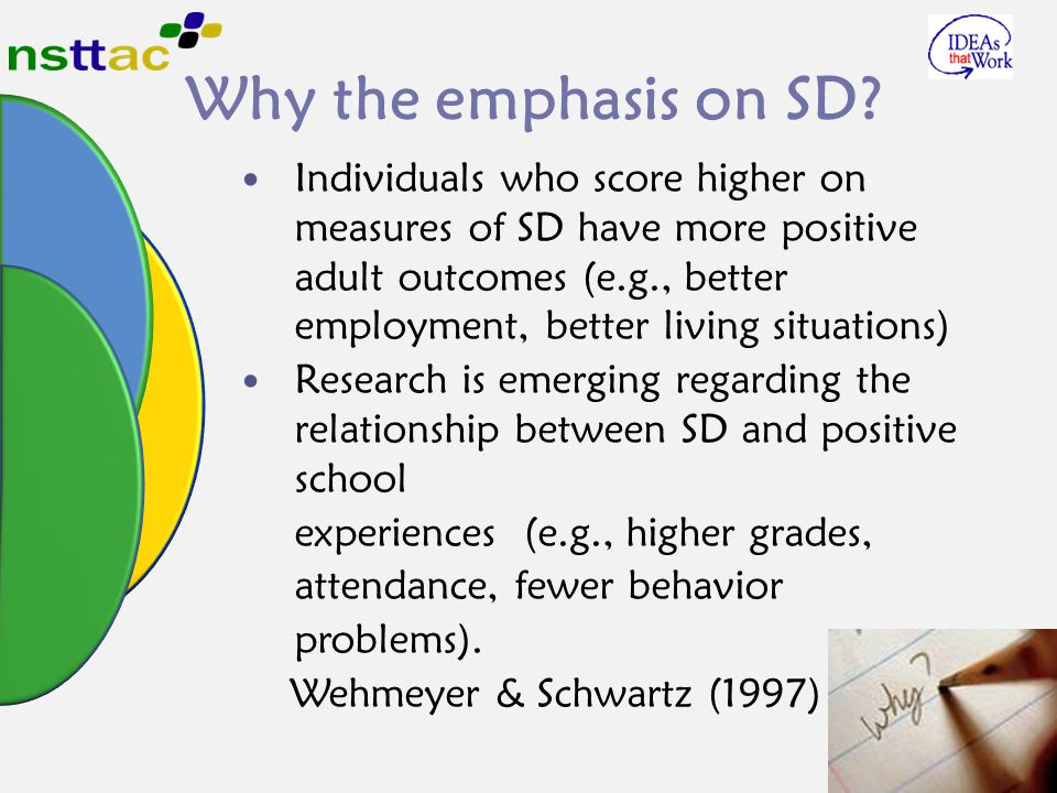 Why the emphasis on SD? Individuals who score higher on measures of SD have more positive adult outcomes (e.g., better employment, better living situa