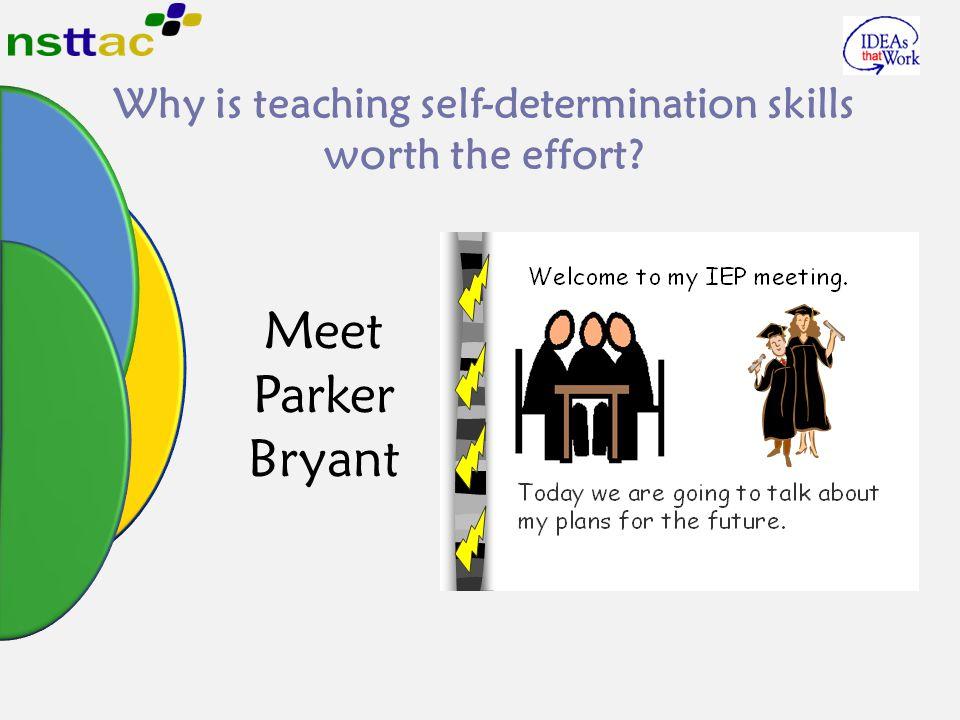 Why is teaching self-determination skills worth the effort? Meet Parker Bryant