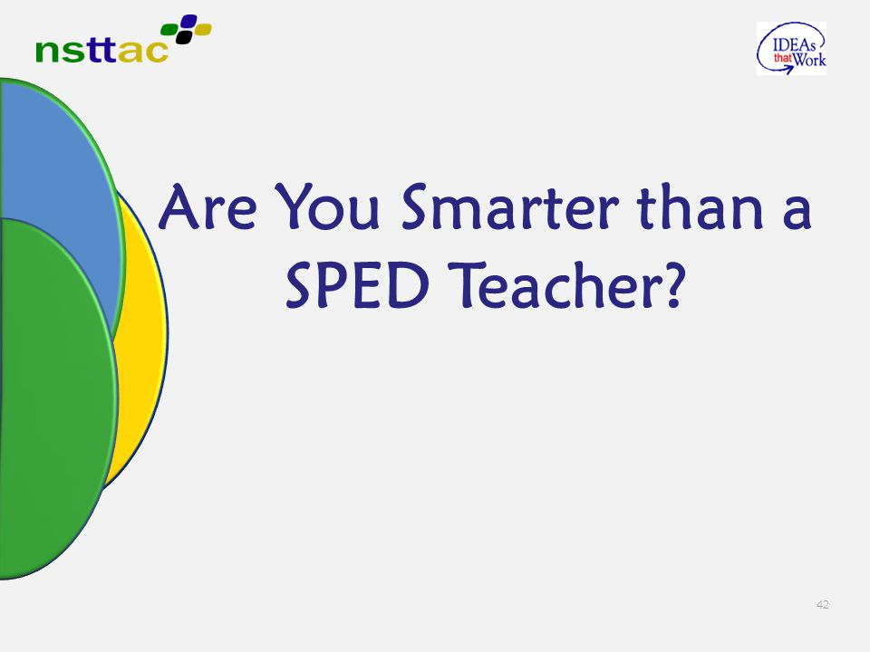 42 Are You Smarter than a SPED Teacher?