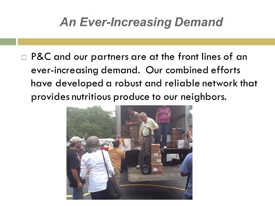 An Ever-Increasing Demand  P&C and our partners are at the front lines of an ever-increasing demand.
