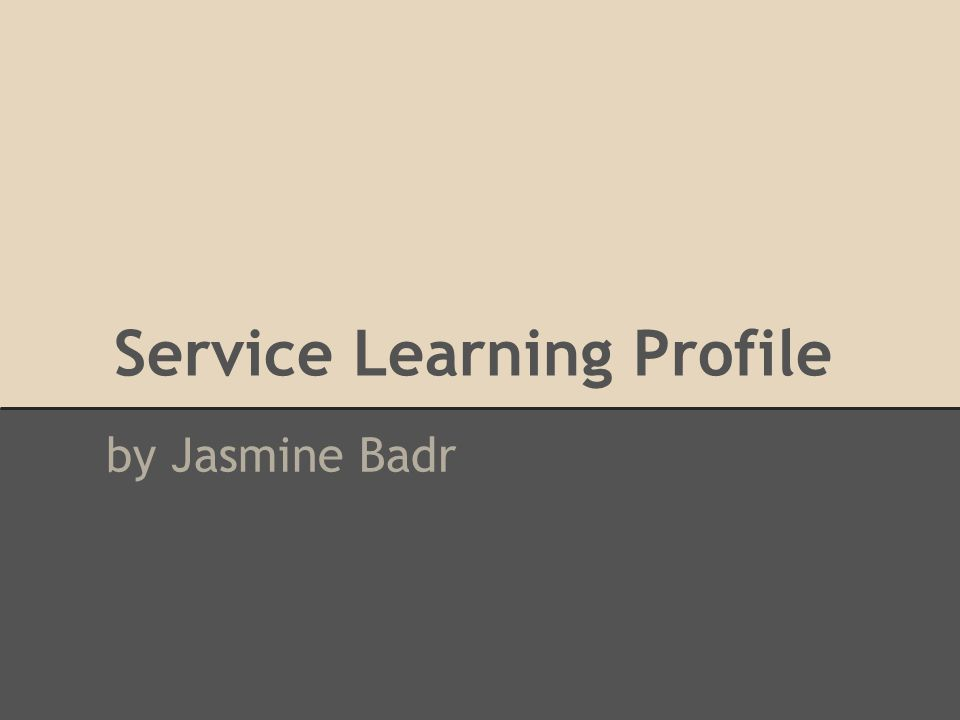 Service Learning Profile by Jasmine Badr