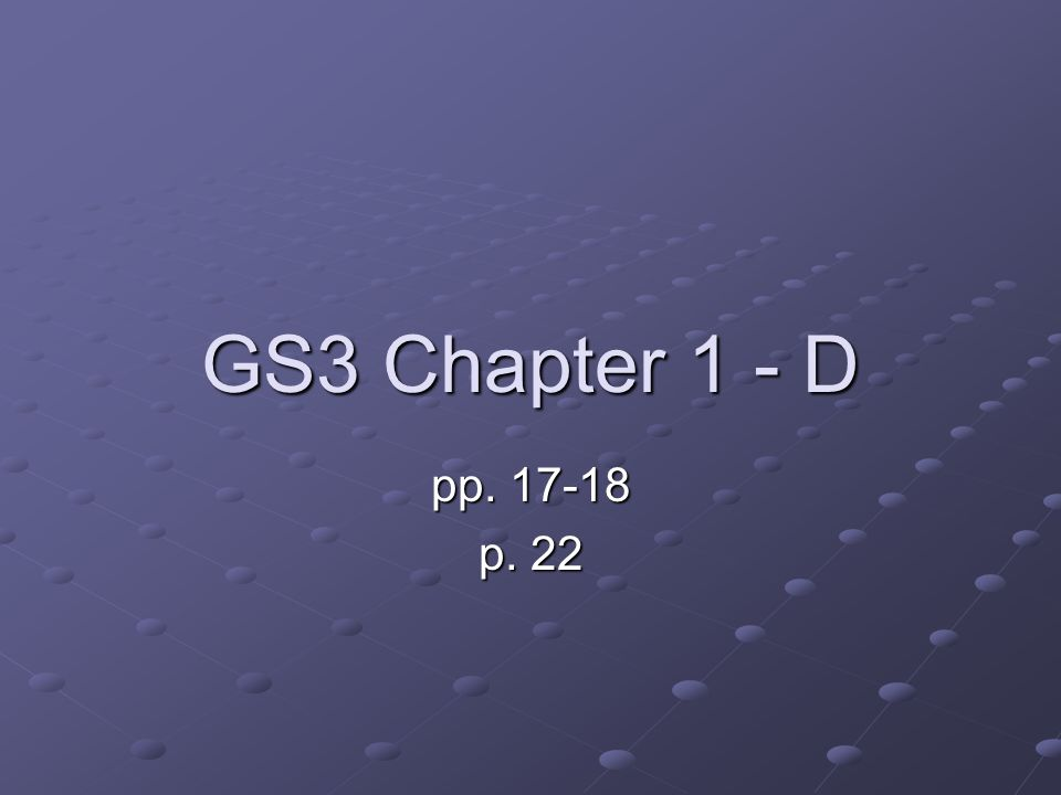 GS3 Chapter 1 - D pp p. 22
