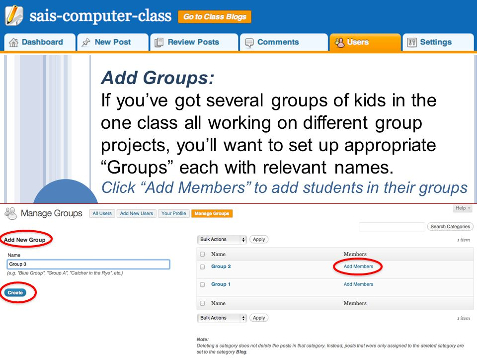 Add Groups: If you've got several groups of kids in the one class all working on different group projects, you'll want to set up appropriate Groups each with relevant names.