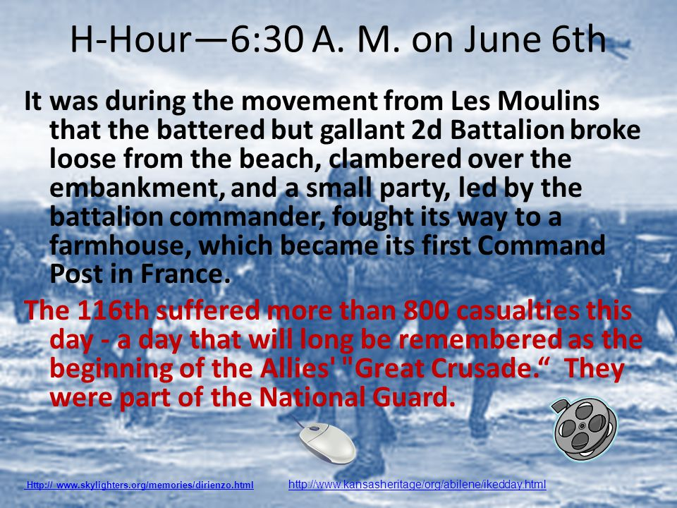 H-Hour—6:30 A. M. on June 6th It was during the movement from Les Moulins that the battered but gallant 2d Battalion broke loose from the beach, clamb