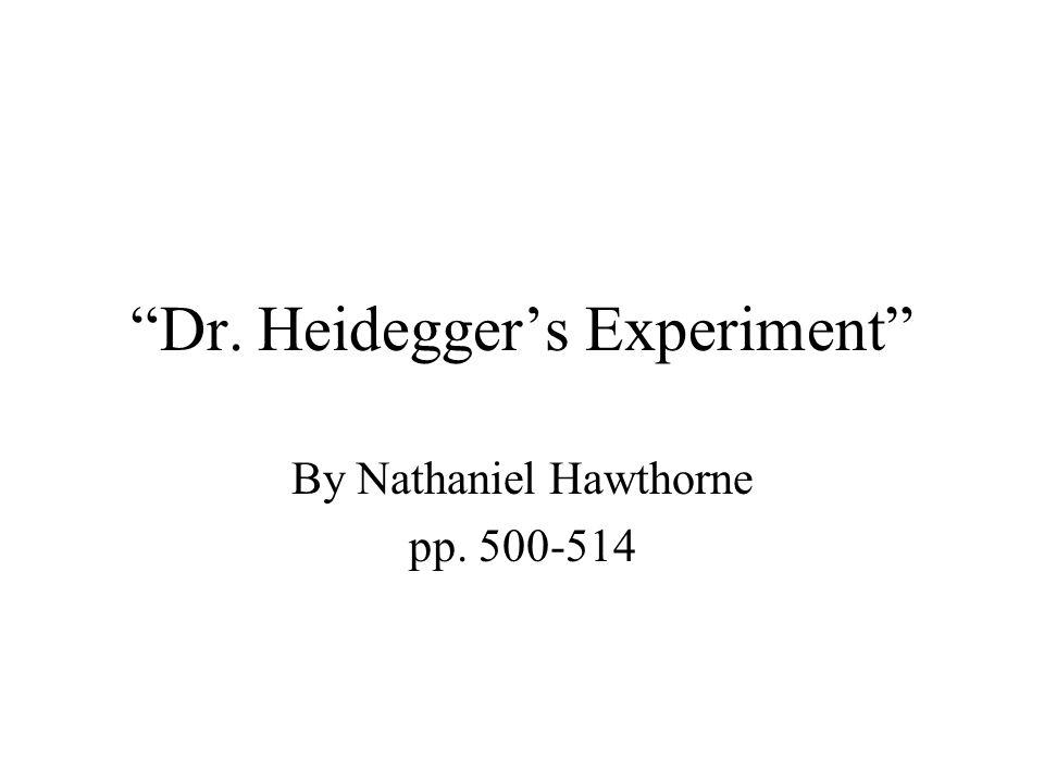 """""""Dr. Heidegger's Experiment"""" By Nathaniel Hawthorne pp. 500-514"""