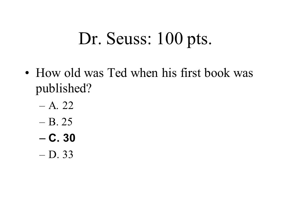 Dr.Seuss: 20 pts. How many book publishers rejected his work before he was published.