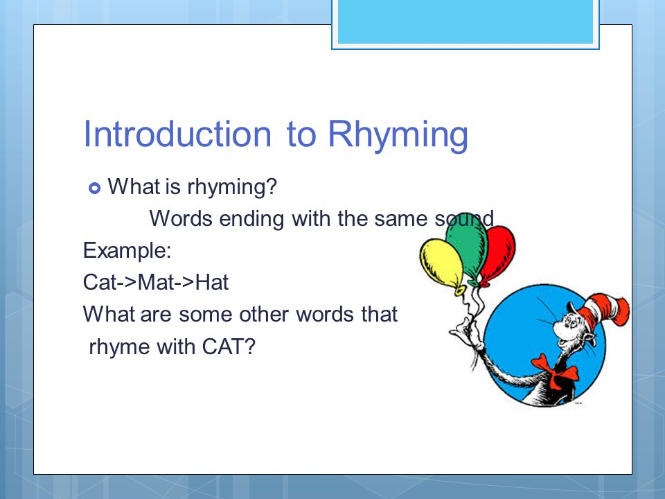 Introduction to Rhyming  What is rhyming.