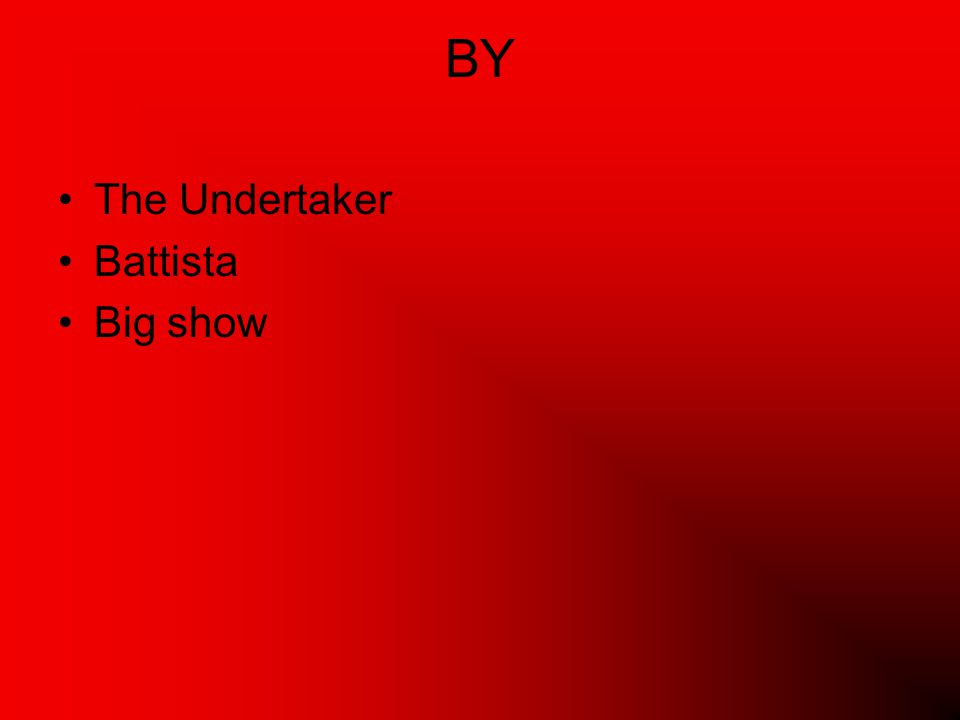 BY The Undertaker Battista Big show