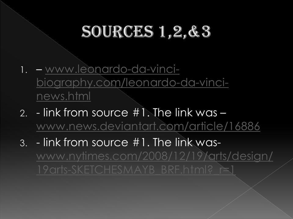 1. – www.leonardo-da-vinci- biography.com/leonardo-da-vinci- news.htmlwww.leonardo-da-vinci- biography.com/leonardo-da-vinci- news.html 2. - link from