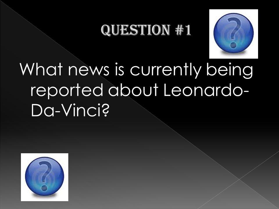 In 2005 Leonardo's workshop was found.