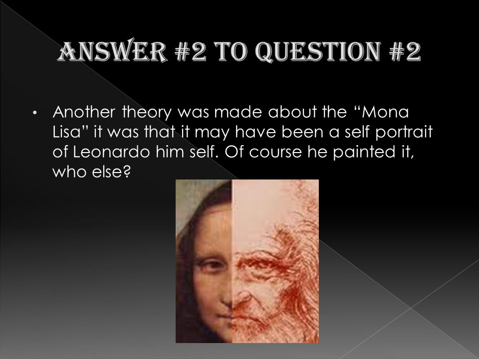 The last theory that was made was also about the Mona Lisa .