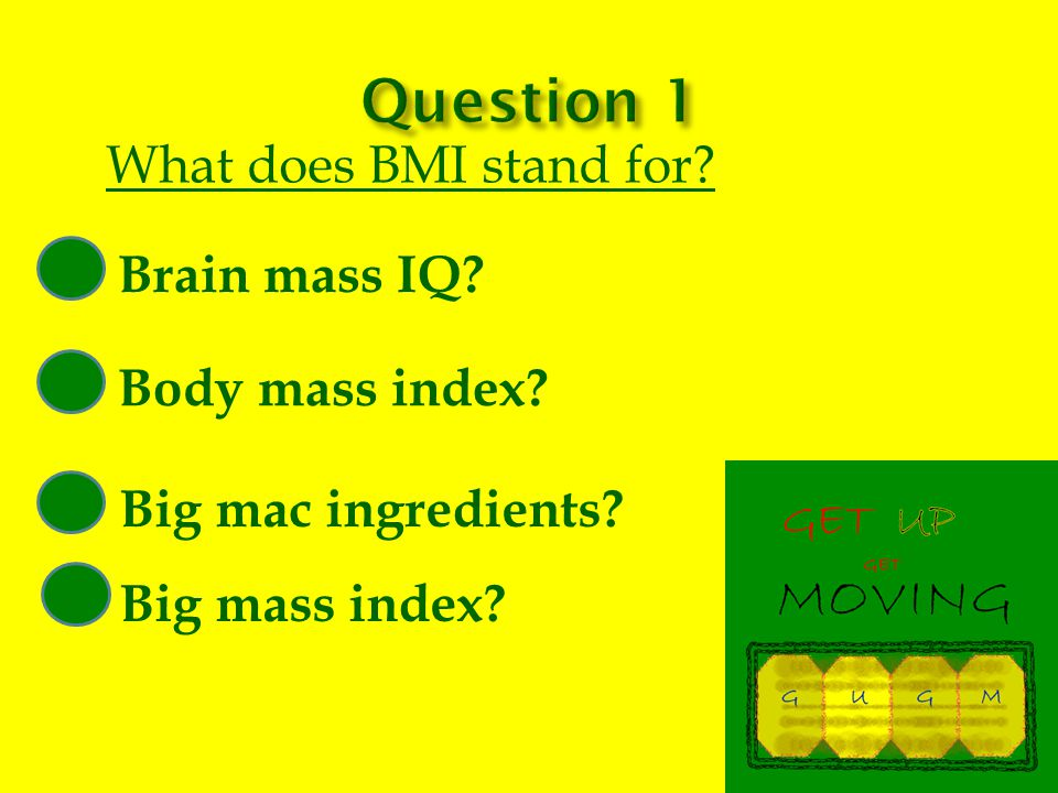 What does BMI stand for Brain mass IQ Big mass index Big mac ingredients Body mass index