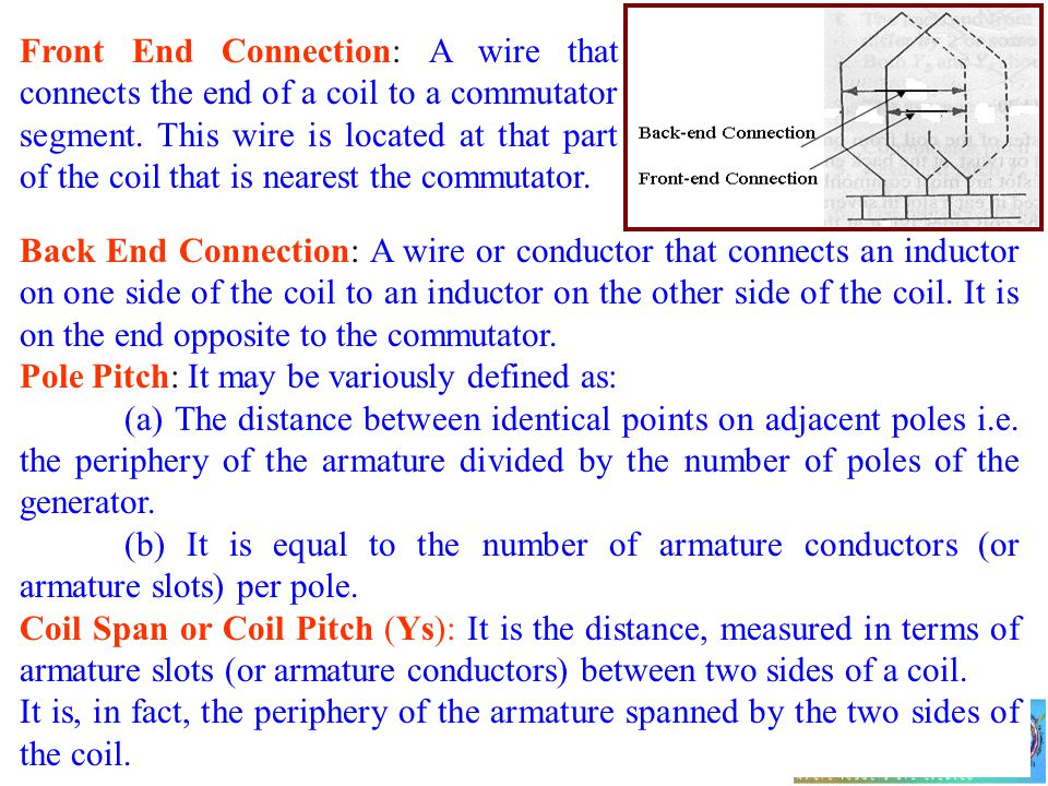 Front End Connection: A wire that connects the end of a coil to a commutator segment. This wire is located at that part of the coil that is nearest th
