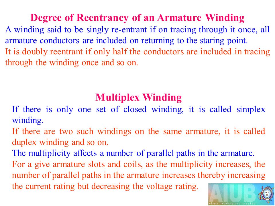 Degree of Reentrancy of an Armature Winding A winding said to be singly re-entrant if on tracing through it once, all armature conductors are included