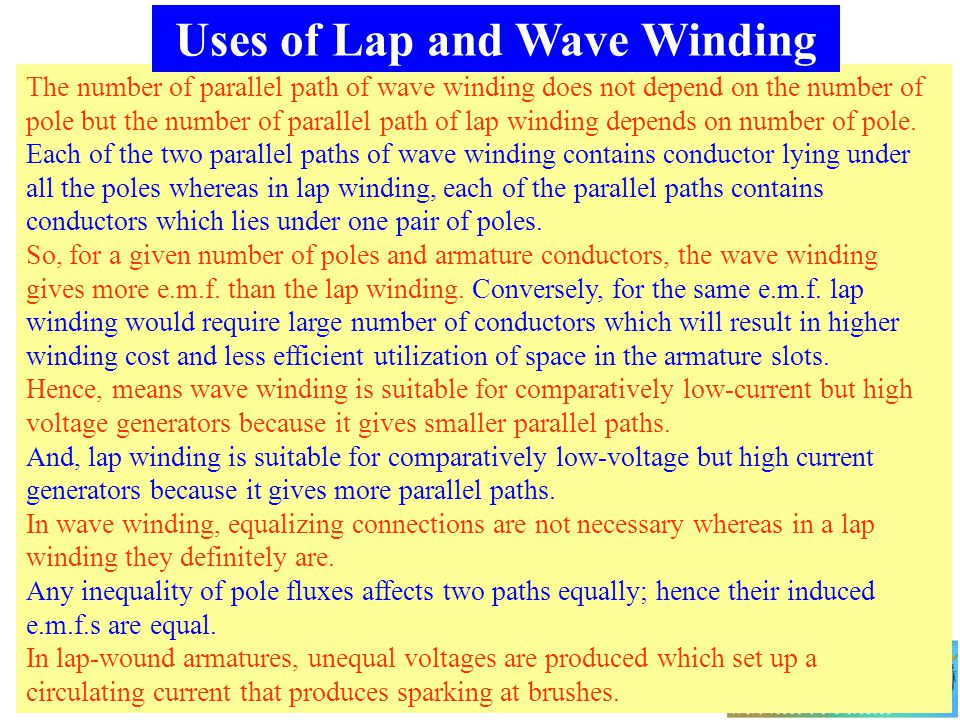 The number of parallel path of wave winding does not depend on the number of pole but the number of parallel path of lap winding depends on number of