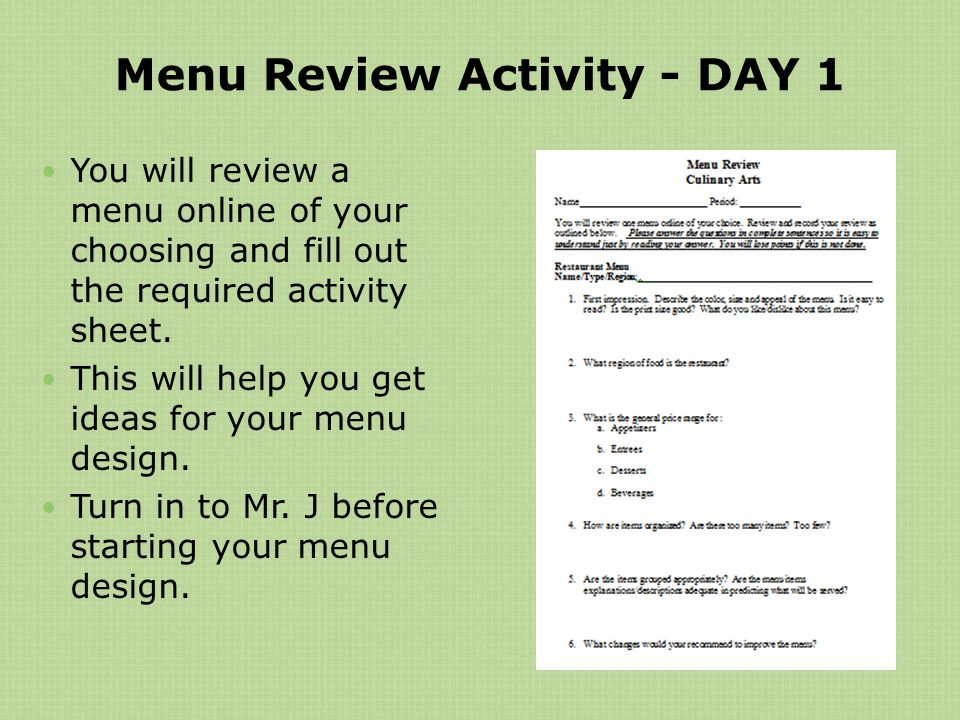 Menu Review Activity - DAY 1 You will review a menu online of your choosing and fill out the required activity sheet. This will help you get ideas for
