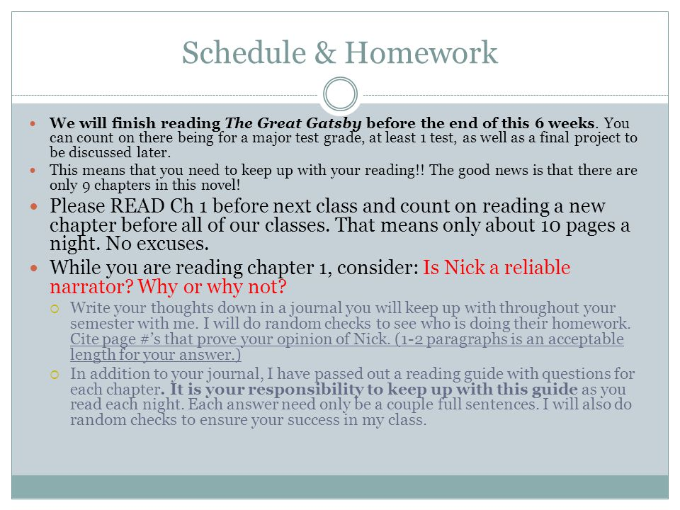 Schedule & Homework We will finish reading The Great Gatsby before the end of this 6 weeks.