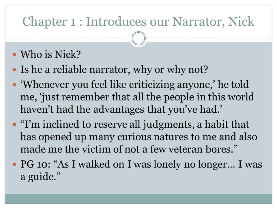 Chapter 1 : Introduces our Narrator, Nick Who is Nick.